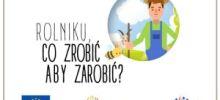 """Cykl fimów pt. """"Rolniku co zrobić aby zarobić """""""